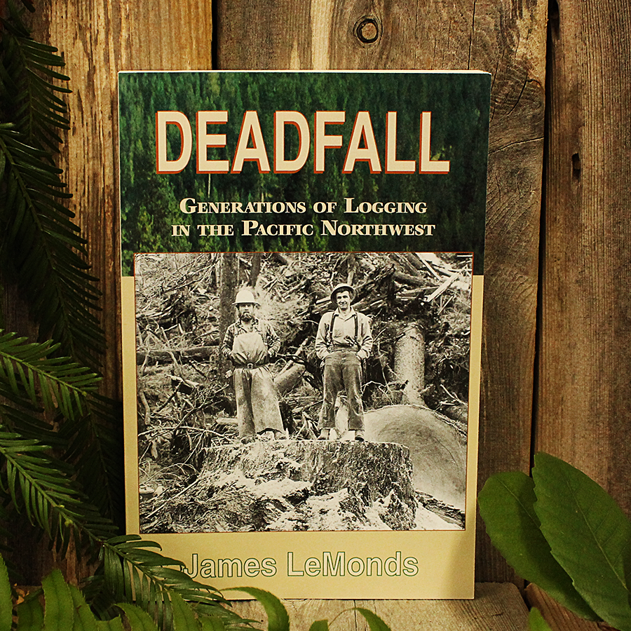 Deadfall, Generations of Logging in the Pacific Northwest