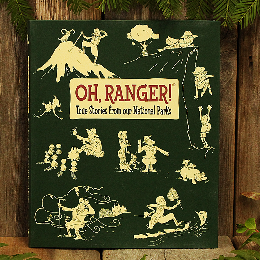 Oh Ranger, True Stories from our National Parks