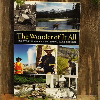 The Wonder of it All, 100 Stories from the National Park Service