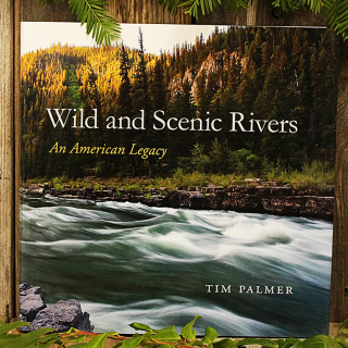 Wild and Scenic Rivers, An American Legacy
